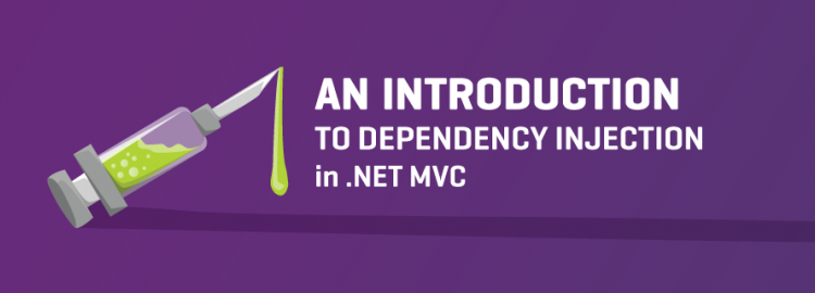 An Introduction to Dependency Injection in .NET MVC